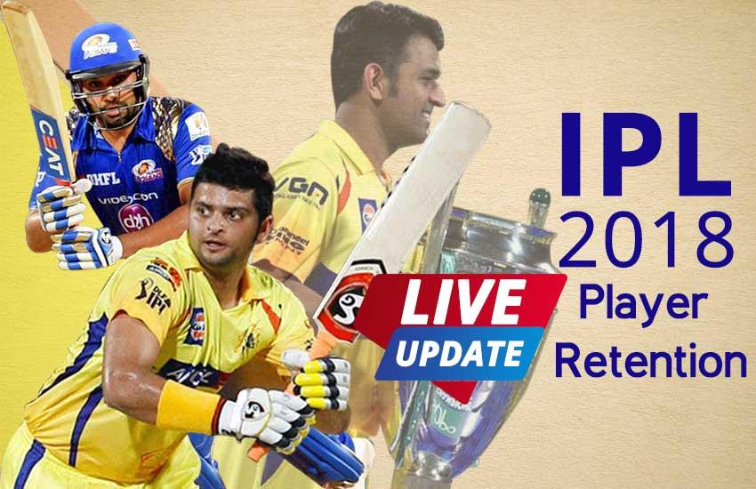 ipl 2018, ipl 2018 retained players, live ipl auction, ipl live, ipl 2018 live, आईपीएल प्लेयर रिटेंशन लाइव, आईपीएल प्लेयर रिटेंशन, ipl 2018 retention live, MS Dhoni, Suresh Raina, Rohit Sharma
