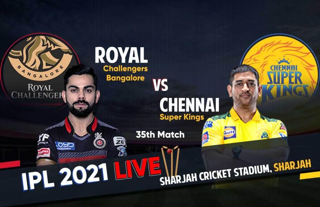RCB Vs CSK Live Score IPL 2021
