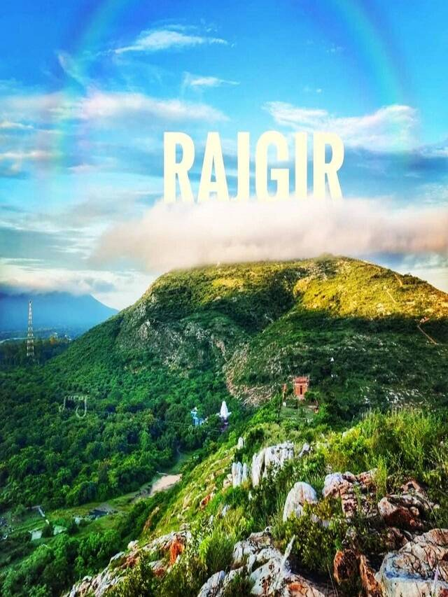 Rajgir: A beautiful valley surrounded by five hills